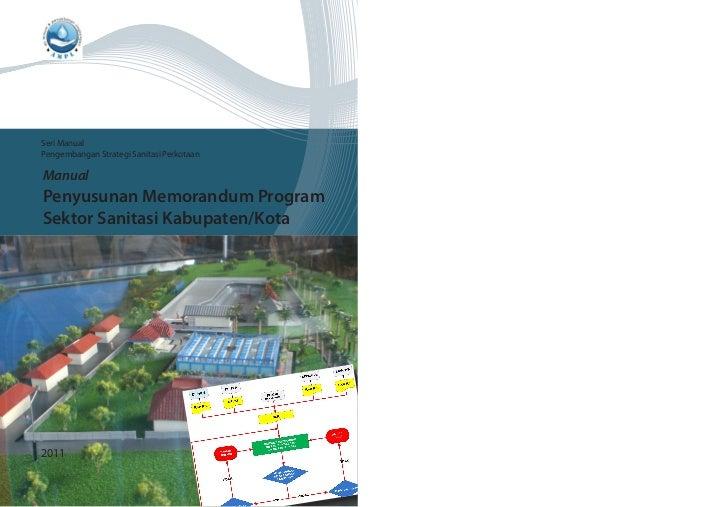Seri ManualPengembangan Strategi Sanitasi PerkotaanManualPenyusunan Memorandum ProgramSektor Sanitasi Kabupaten/Kota2011