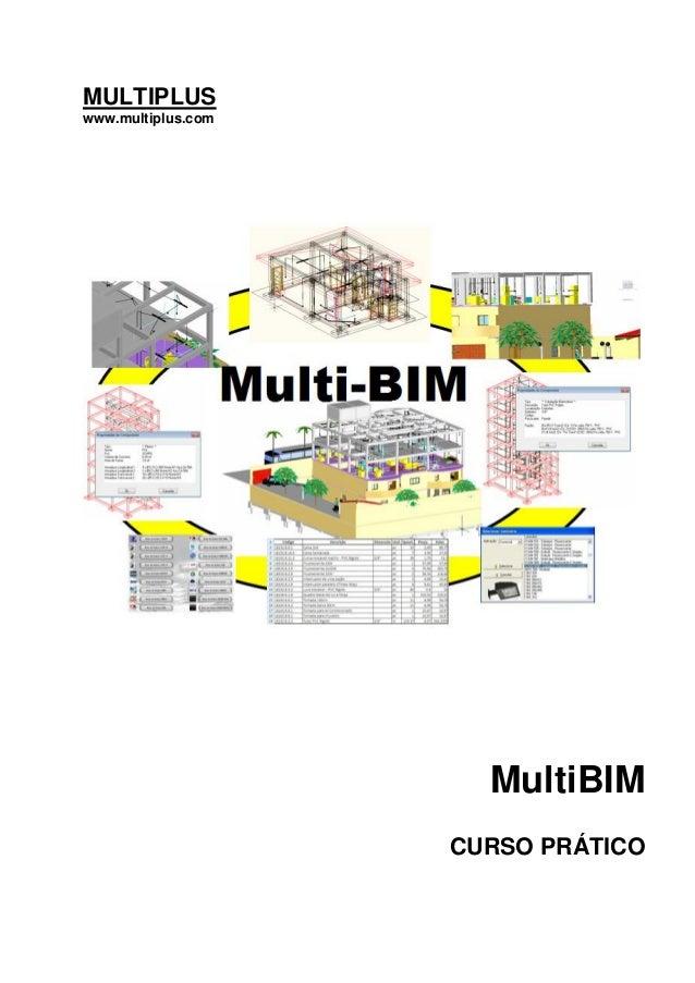 MULTIPLUS www.multiplus.com MultiBIM CURSO PRÁTICO