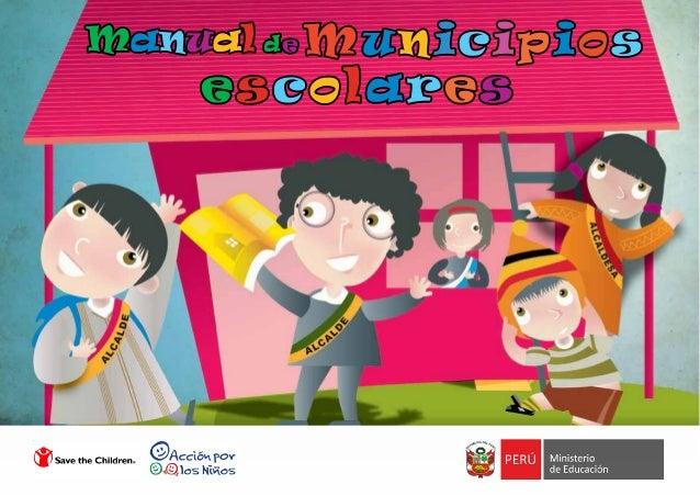 Manual de Municipios Escolares ©Ministerio de Educación del Perú Calle Del Comercio 193, San Borja Lima, Perú. Telefono: (...
