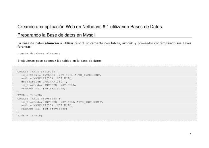 Creando una aplicación Web en Netbeans 6.1 utilizando Bases de Datos.<br />Preparando la Base de datos en Mysql.<br />La b...