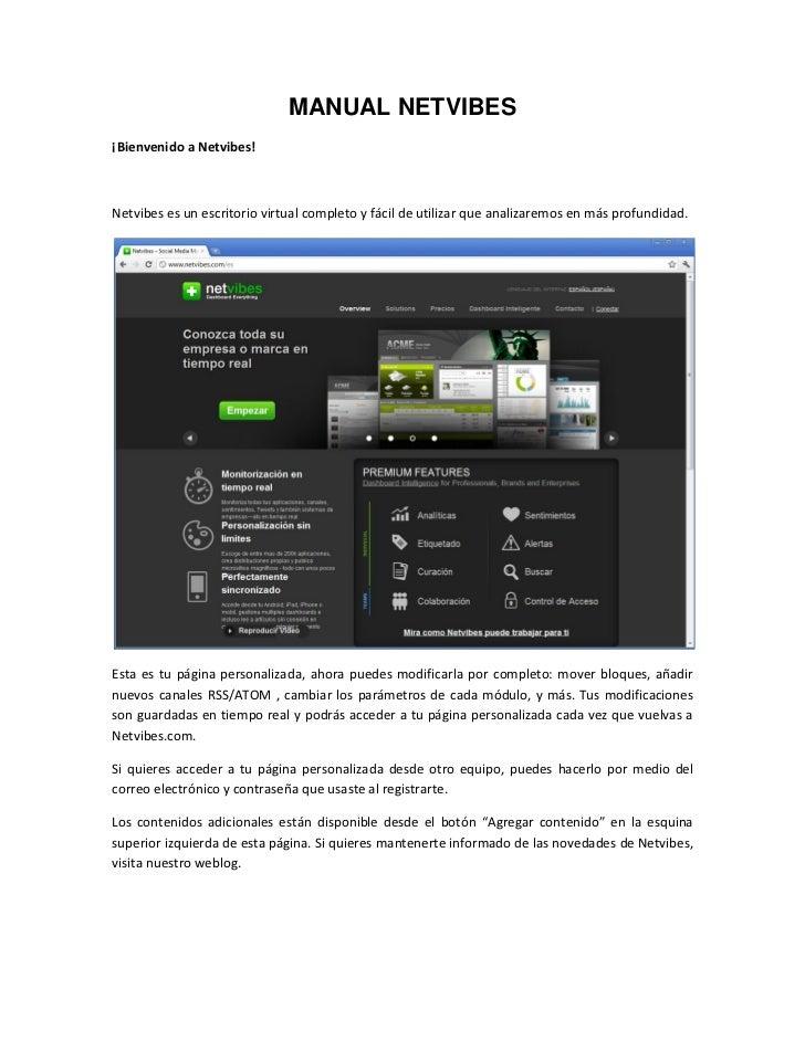 MANUAL NETVIBES¡Bienvenido a Netvibes!Netvibes es un escritorio virtual completo y fácil de utilizar que analizaremos en m...