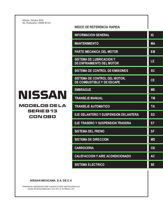 MODELOS DE LA SERIE B13 CON OBD Prohibida la reproducción total o parcial sin tener permiso previo por escrito de Nissan M...