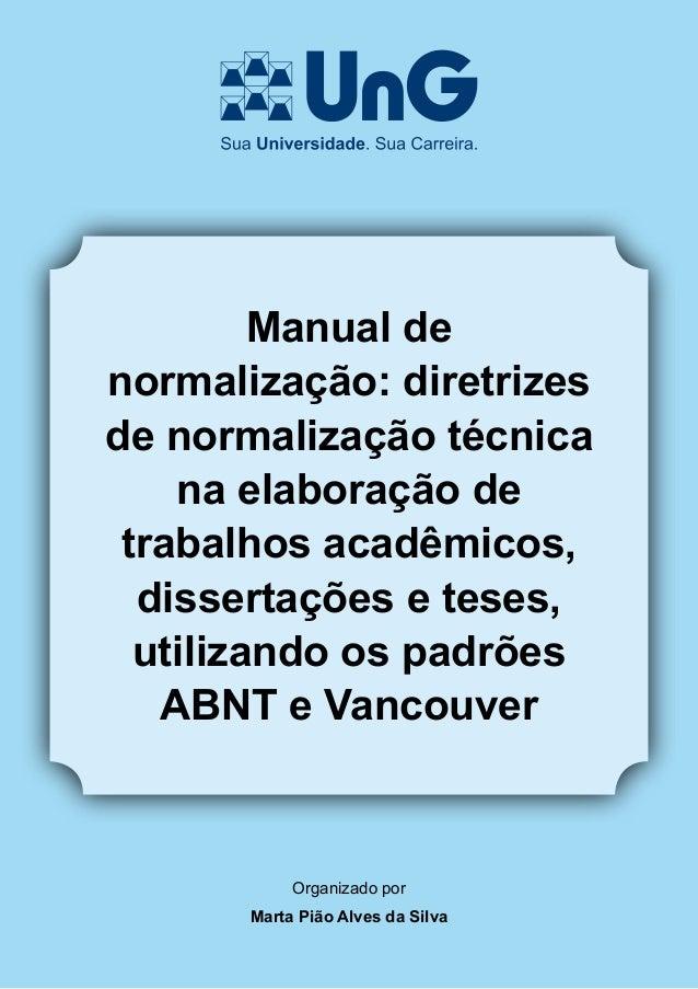 Manual denormalização: diretrizesde normalização técnicana elaboração detrabalhos acadêmicos,dissertações e teses,utilizan...
