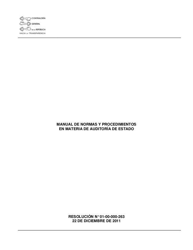 MANUAL DE NORMAS Y PROCEDIMIENTOS EN MATERIA DE AUDITORÍA DE ESTADO RESOLUCIÓN N° 01-00-000-263 22 DE DICIEMBRE DE 2011