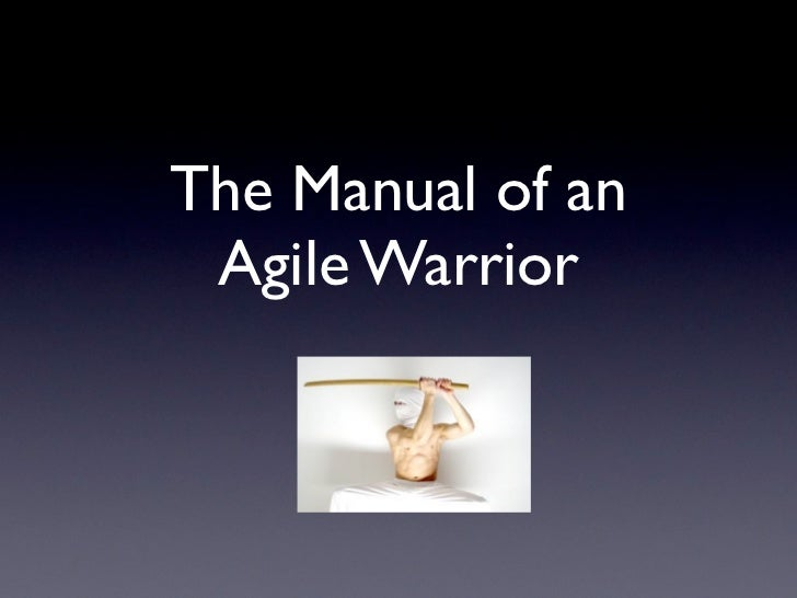The Manual of an Agile Warrior