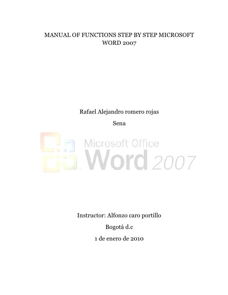 MANUAL OF FUNCTIONS STEP BY STEP MICROSOFT WORD 2007 Rafael Alejandro ...  Microsoft Word User Manual