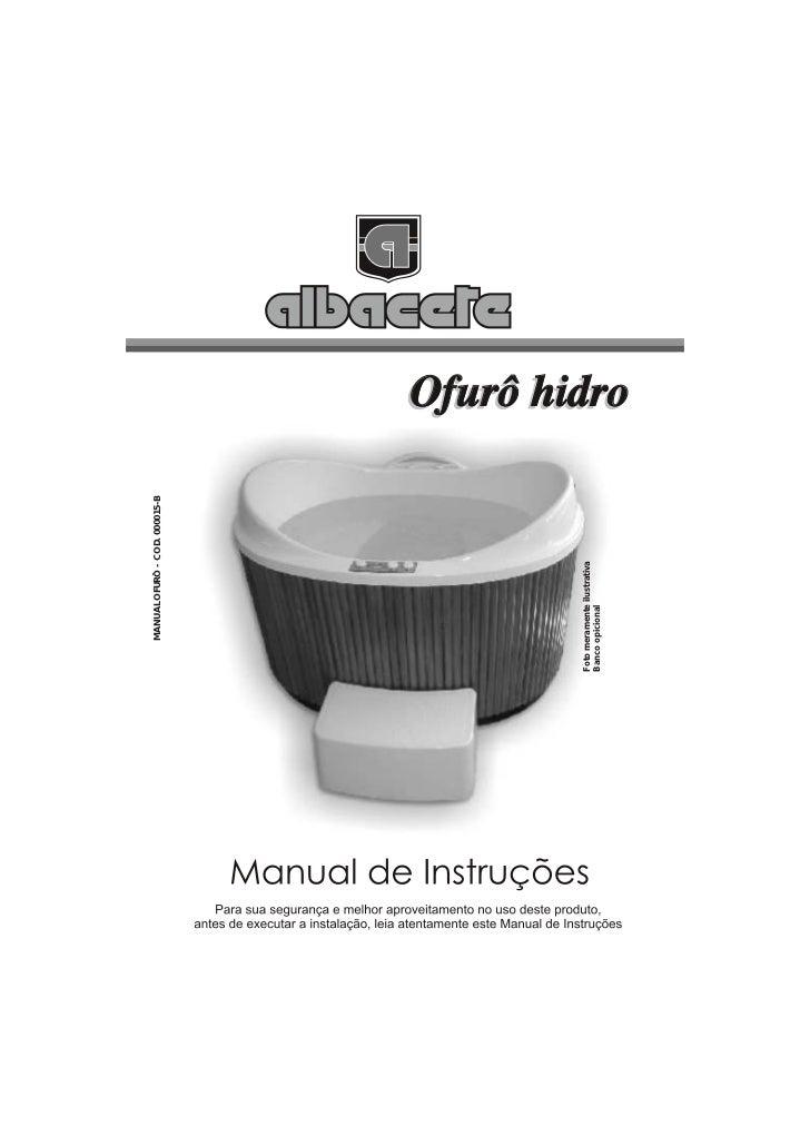 MANUAL OFURÔ - COD. 000015-BFoto meramente ilustrativaBanco opicional                                      Ofurô hidro