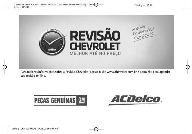 Para maiores informações sobre a Revisão Chevrolet, acesse o site www.chevrolet.com.br e aproveite para agendar sua revisã...
