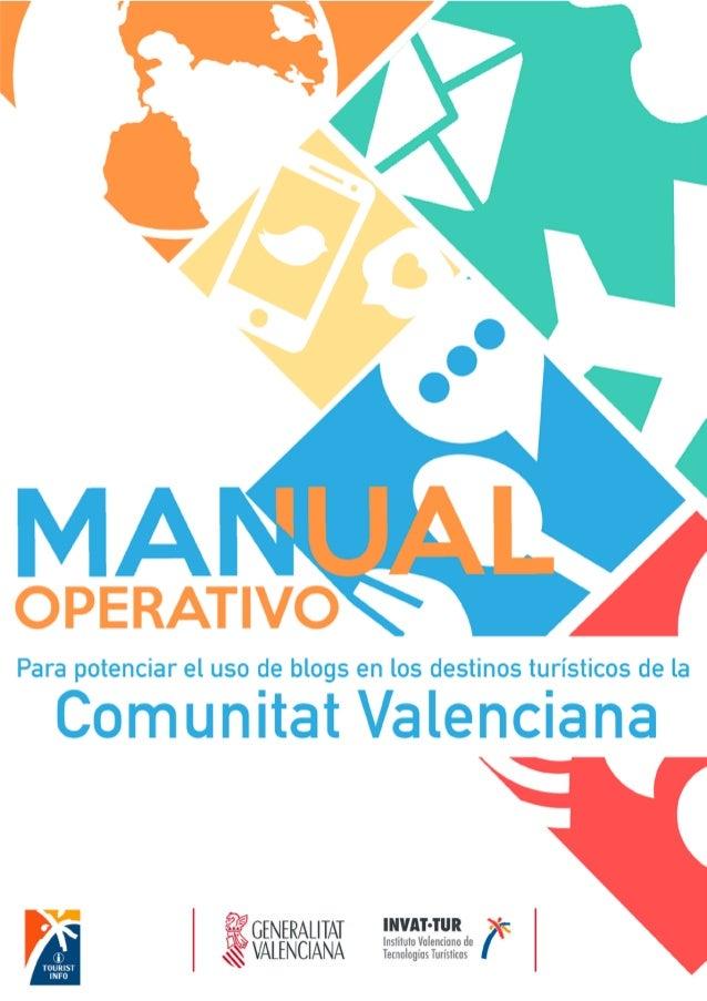 1. INTRODUCCIÓN Y OBJETIVO DEL MANUAL....................................Pág 4 2. USO DE BLOGS EN LA COMUNITAT VALENCIANA ...