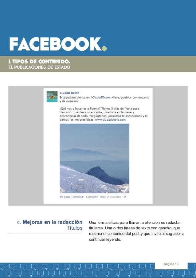 facebook.  página 10  Una forma eficaz para llamar la atención es redactar titulares. Una o dos líneas de texto con gancho...