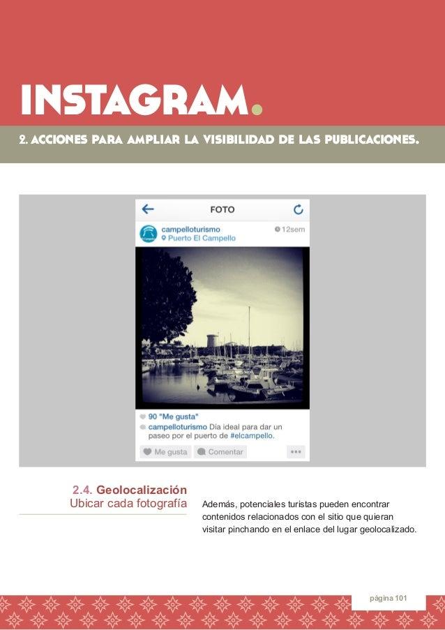 instagram.  página 101  2.4. Geolocalización  Ubicar cada fotografía  Además, potenciales turistas pueden encontrar  conte...