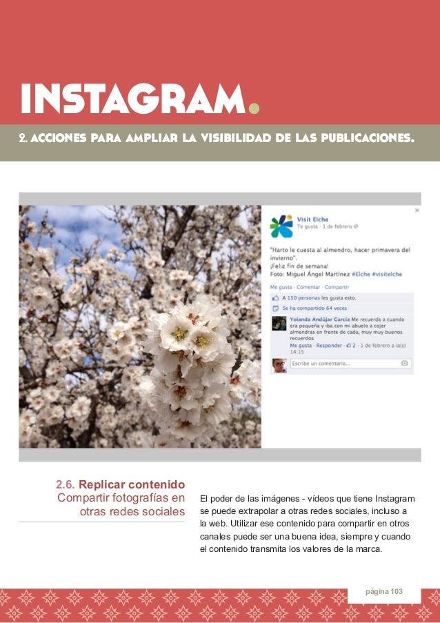 instagram.  página 103  2.6. Replicar contenido  Compartir fotografías en  otras redes sociales  El poder de las imágenes ...