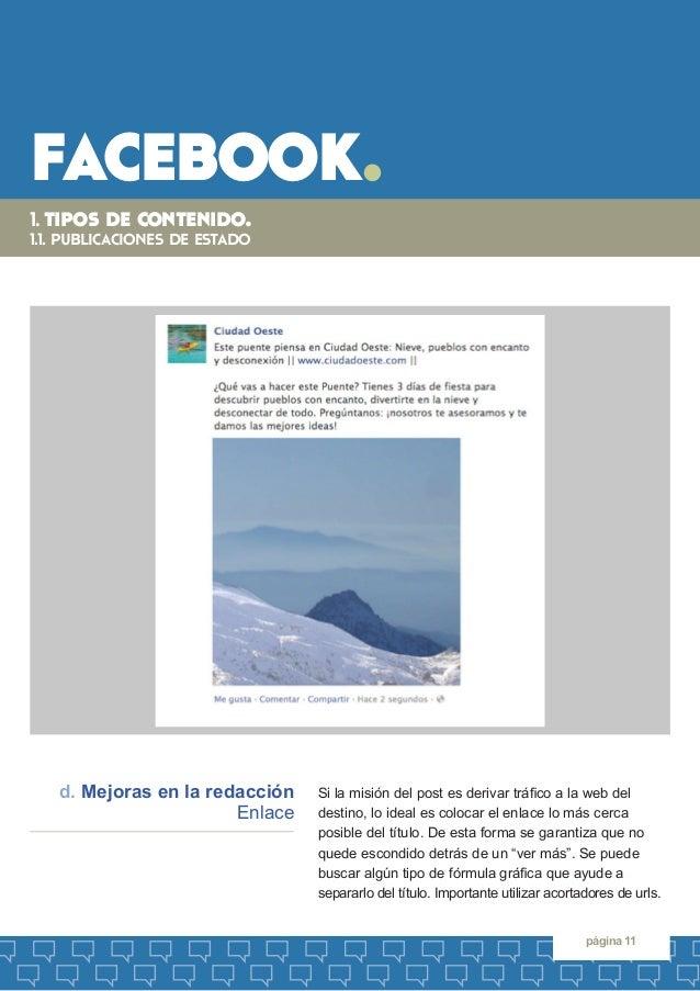 facebook.  página 11  Si la misión del post es derivar tráfico a la web del  destino, lo ideal es colocar el enlace lo más...