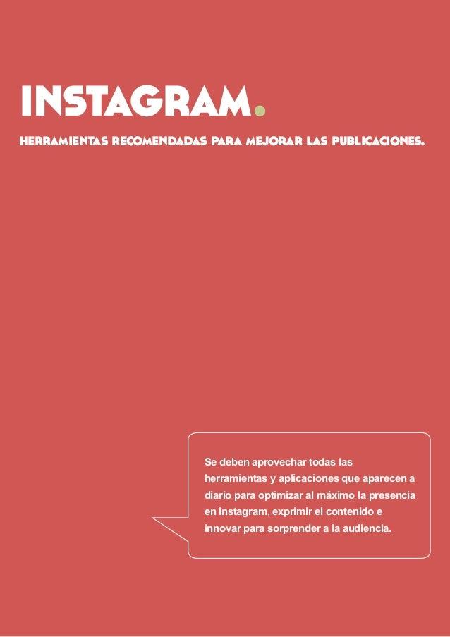instagram.  herramientas recomendadas para mejorar las publicaciones.  Se deben aprovechar todas las  herramientas y aplic...