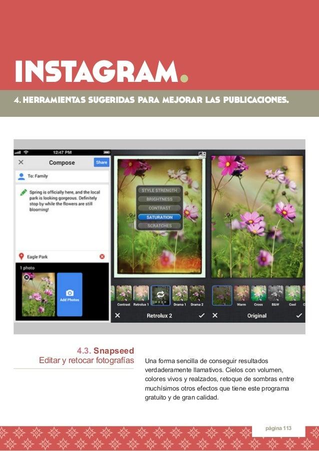 instagram.  página 113  4.3. Snapseed  Editar y retocar fotografías  Una forma sencilla de conseguir resultados  verdadera...