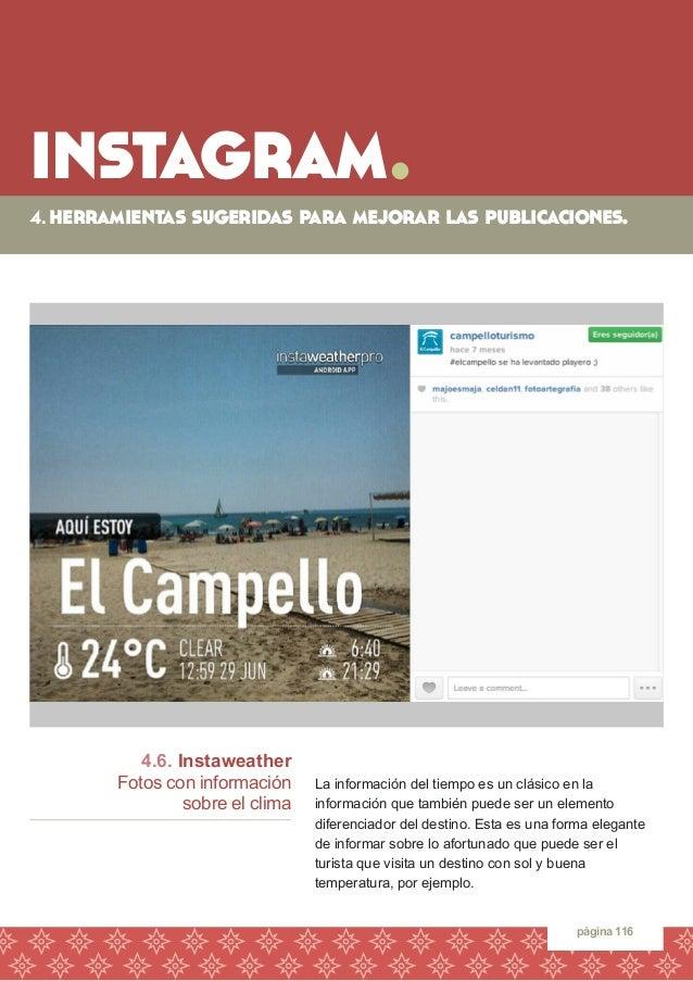 instagram.  página 116  4.6. Instaweather  Fotos con información  sobre el clima  La información del tiempo es un clásico ...