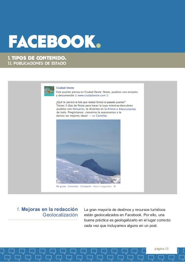 facebook.  página 13  La gran mayoría de destinos y recursos turísticos  están geolocalizados en Facebook. Por ello, una  ...