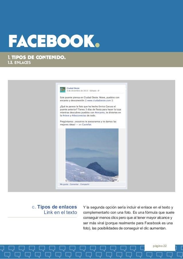 facebook.  página 22  Y la segunda opción sería incluir el enlace en el texto y  complementarlo con una foto. Es una fórmu...