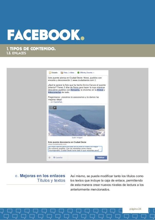 facebook.  página 24  Así mismo, se puede modificar tanto los títulos como  los textos que incluye la caja de enlace, perm...