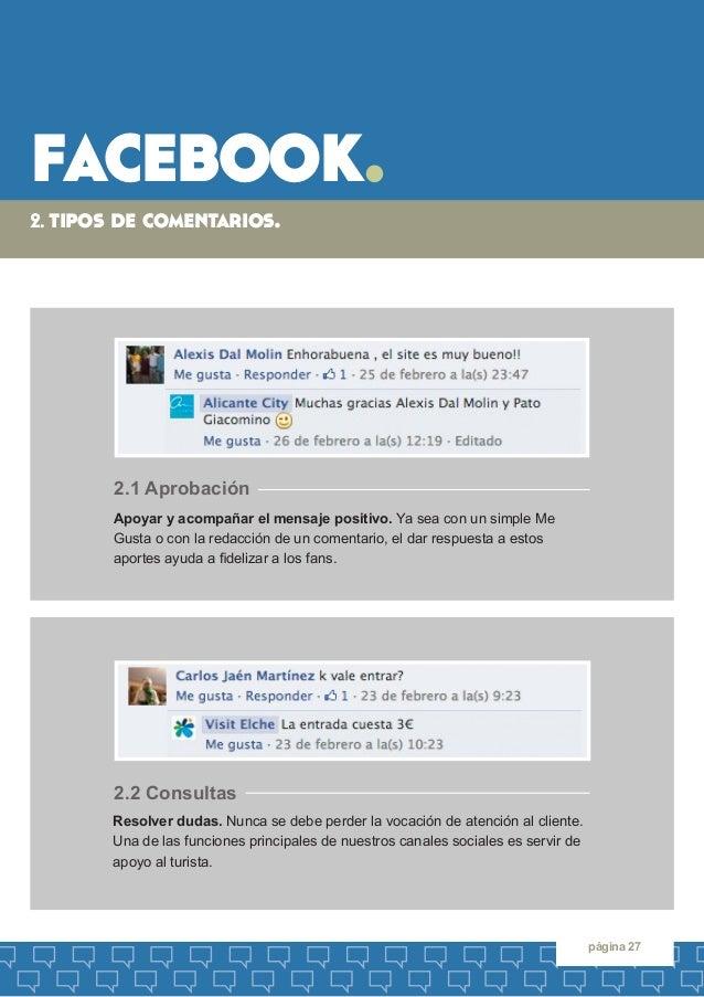 facebook.  página 27  2. tipos de comentarios.  Resolver dudas. Nunca se debe perder la vocación de atención al cliente. U...