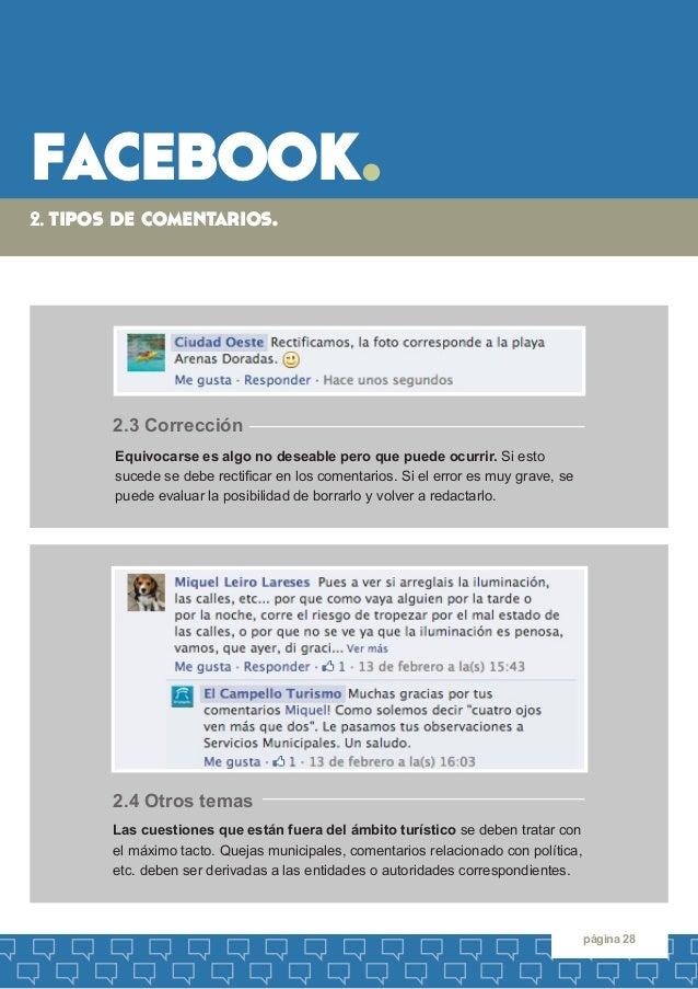 facebook.  página 28  2. tipos de comentarios.  Las cuestiones que están fuera del ámbito turístico se deben tratar con el...