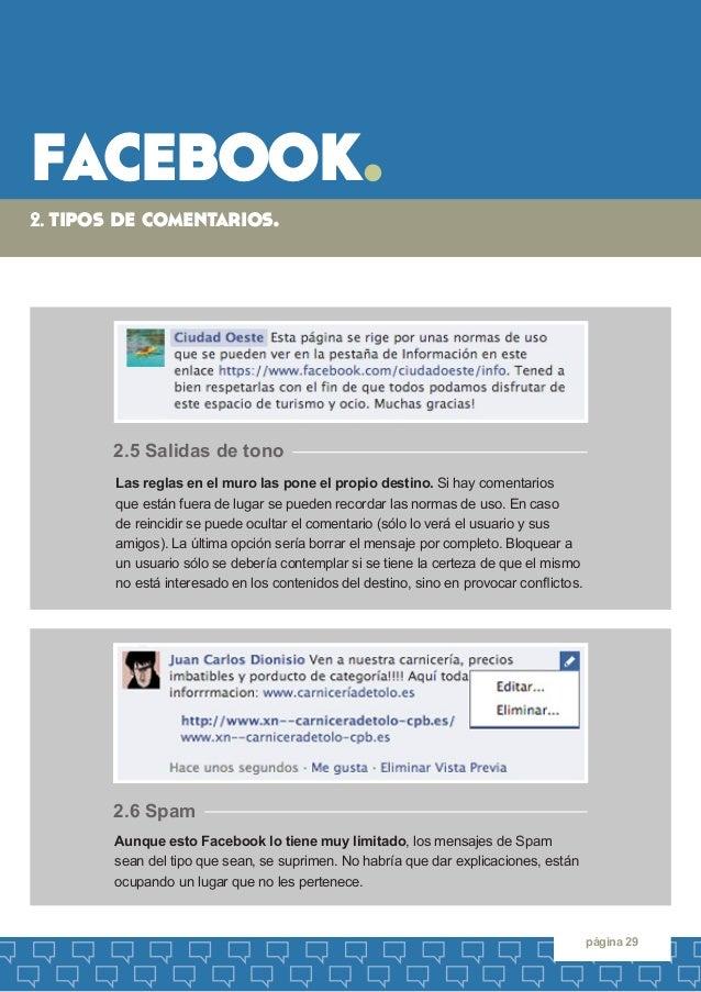 facebook.  página 29  2. tipos de comentarios.  Aunque esto Facebook lo tiene muy limitado, los mensajes de Spam  sean del...