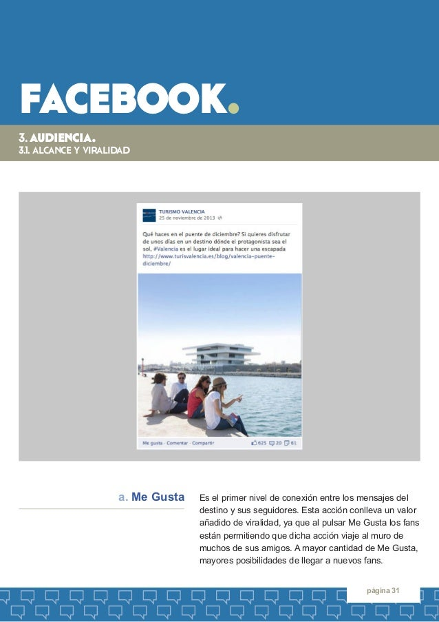 facebook.  página 31  Es el primer nivel de conexión entre los mensajes del destino y sus seguidores. Esta acción conlleva...