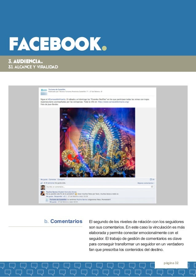 facebook.  página 32  El segundo de los niveles de relación con los seguidores son sus comentarios. En este caso la vincul...