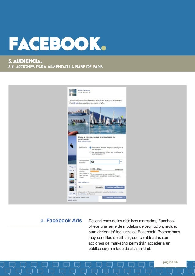 facebook.  página 34  Dependiendo de los objetivos marcados, Facebook  ofrece una serie de modelos de promoción, incluso  ...