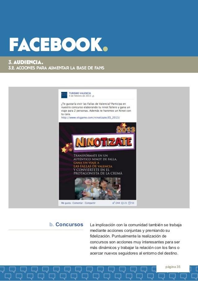 facebook.  página 35  La implicación con la comunidad también se trabaja  mediante acciones conjuntas y premiando su  fide...
