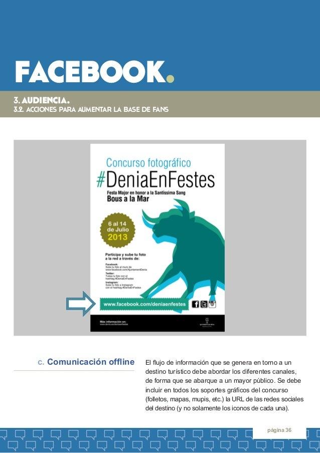 facebook.  página 36  El flujo de información que se genera en torno a un destino turístico debe abordar los diferentes ca...