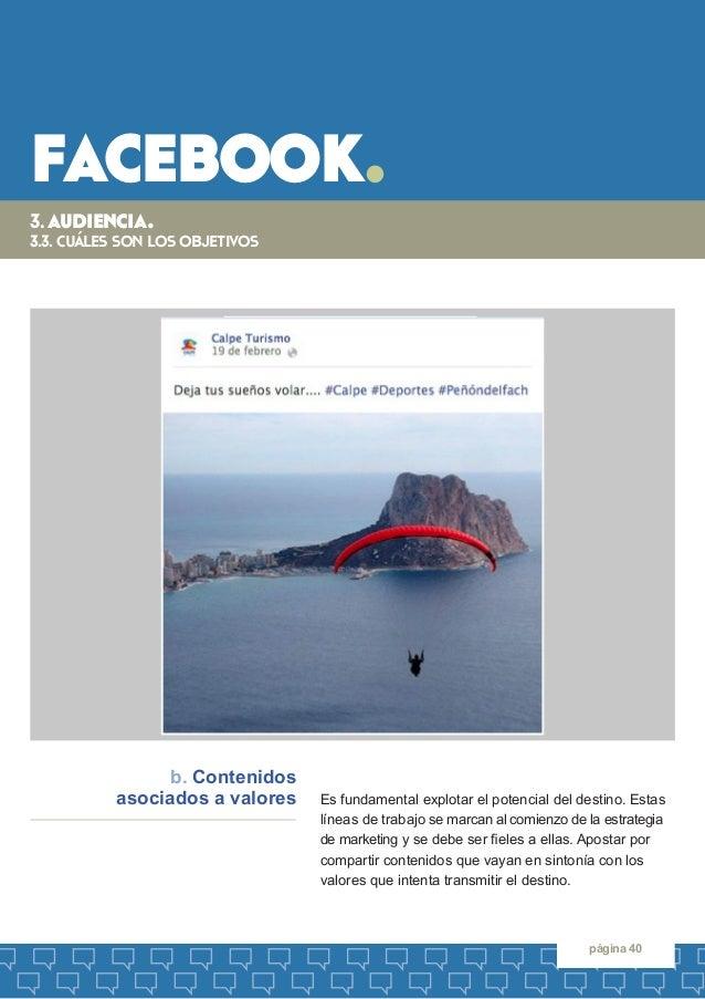 facebook.  página 40  Es fundamental explotar el potencial del destino. Estas líneas de trabajo se marcan al comienzo de l...