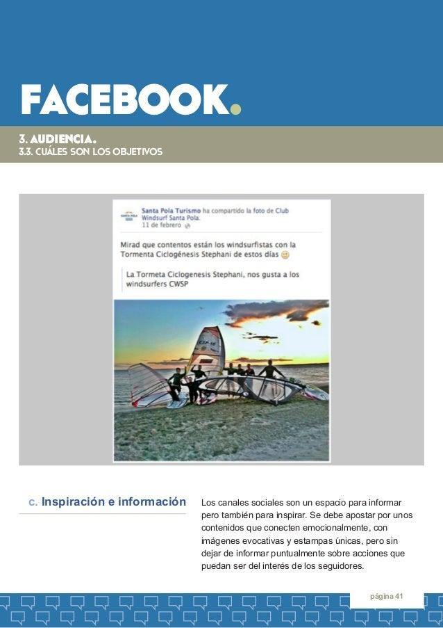 facebook.  página 41  Los canales sociales son un espacio para informar  pero también para inspirar. Se debe apostar por u...