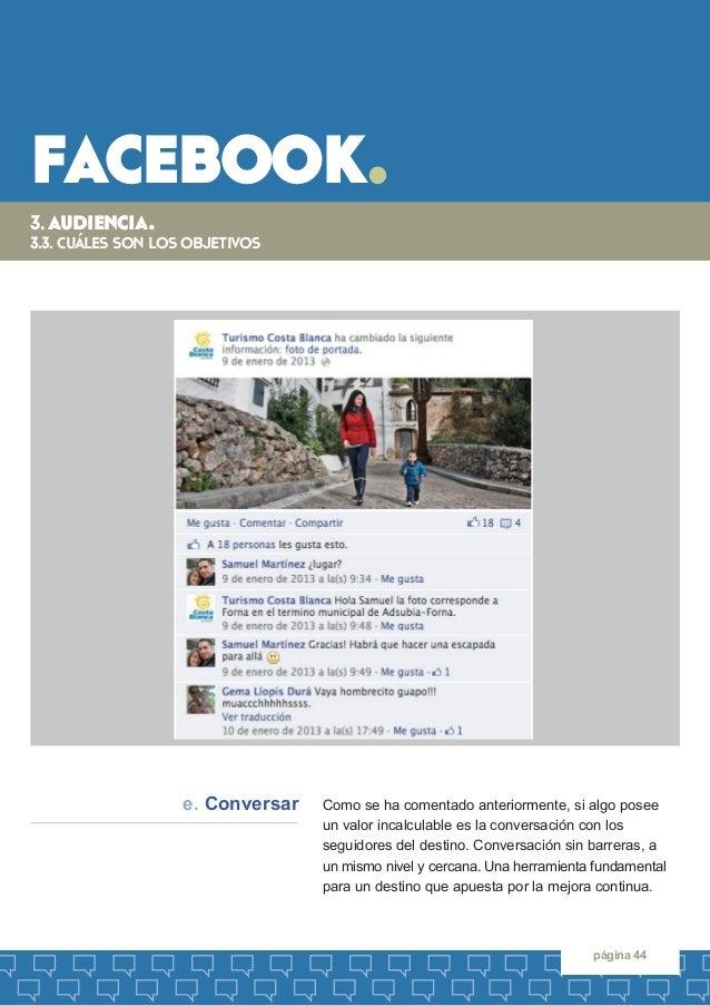 facebook.  página 44  Como se ha comentado anteriormente, si algo posee  un valor incalculable es la conversación con los ...