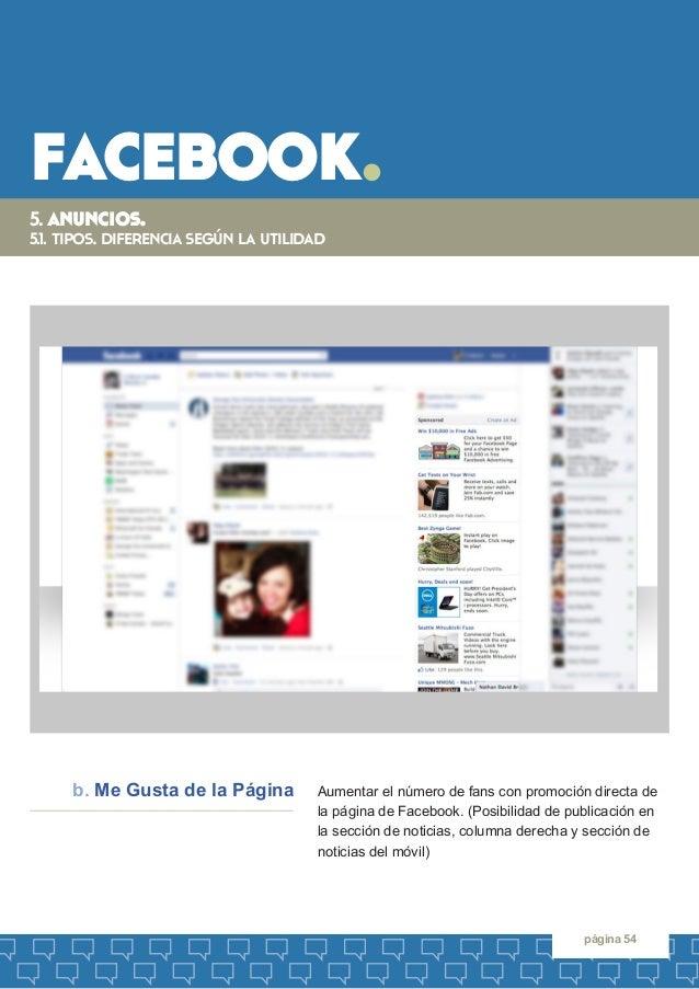 facebook.  página 54  5. anuncios.  5.1. tipos. diferencia según la utilidad  Aumentar el número de fans con promoción dir...