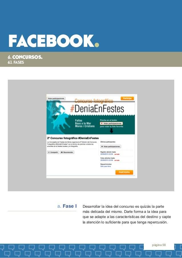 facebook.  página 58  Desarrollar la idea del concurso es quizás la parte  más delicada del mismo. Darle forma a la idea p...