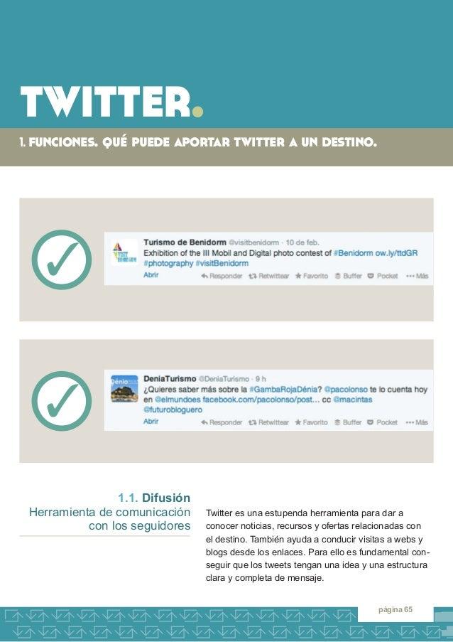 twitter.  1. funciones. qué puede aportar twitter a un destino.  página 65  Twitter es una estupenda herramienta para dar ...