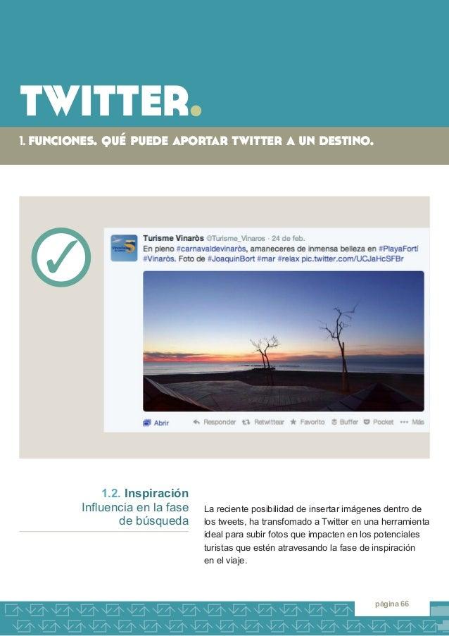twitter.  1. funciones. qué puede aportar twitter a un destino.  página 66  La reciente posibilidad de insertar imágenes d...