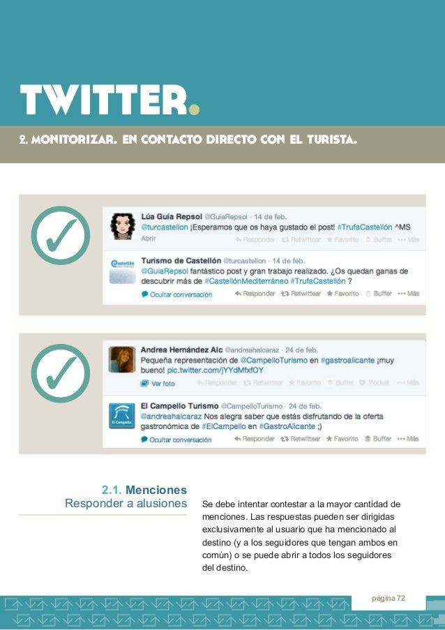 twitter.  2. monitorizar. en contacto directo con el turista.  página 72  Se debe intentar contestar a la mayor cantidad d...