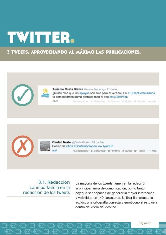 twitter.  3. tweets. aprovechando al máximo las publicaciones.  página 76  La mayoría de los tweets tienen en la redacción...