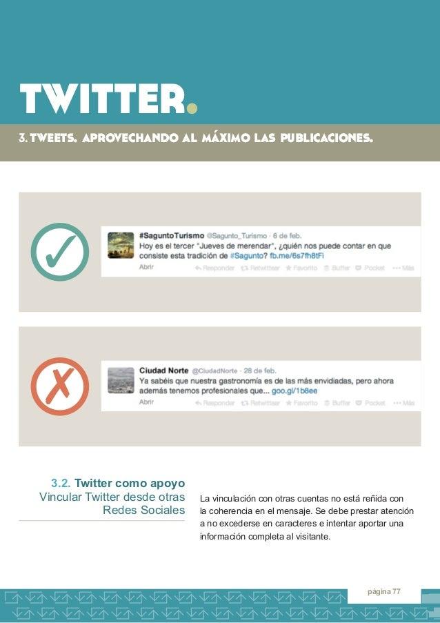 twitter.  3. tweets. aprovechando al máximo las publicaciones.  página 77  La vinculación con otras cuentas no está reñida...