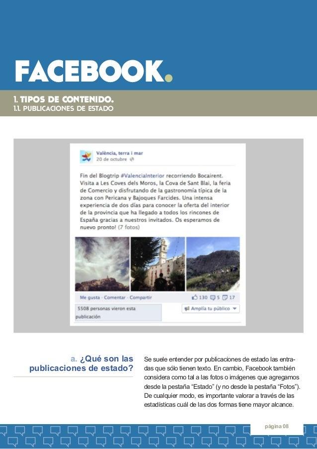 facebook.  página 08  Se suele entender por publicaciones de estado las entradas que sólo tienen texto. En cambio, Faceboo...