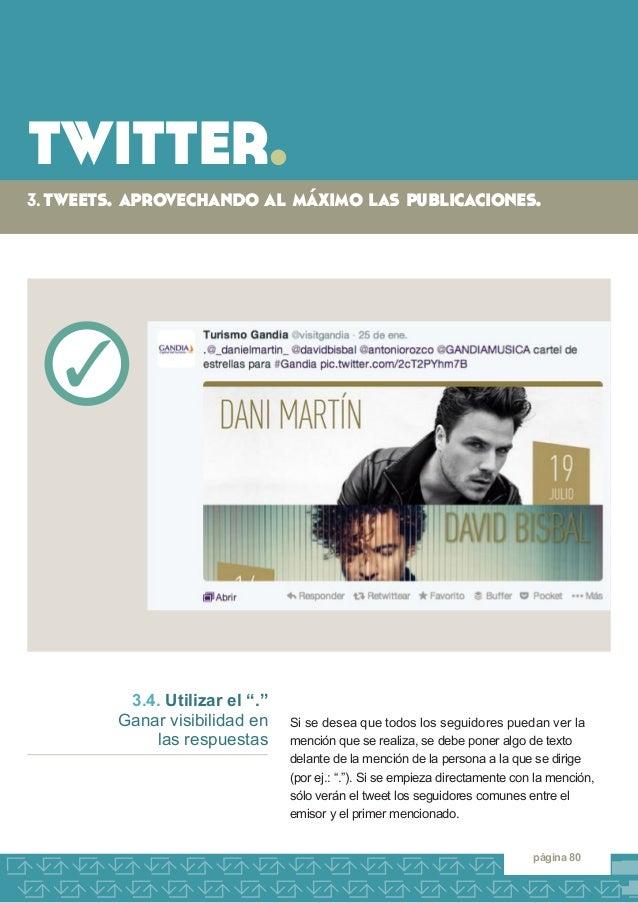 twitter.  3. tweets. aprovechando al máximo las publicaciones.  página 80  Si se desea que todos los seguidores puedan ver...