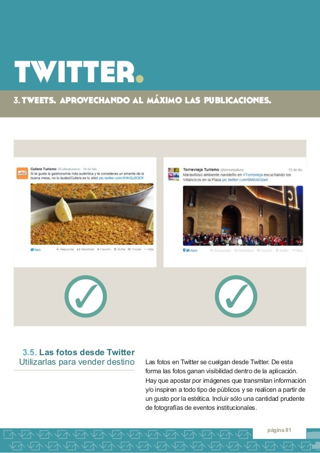 twitter.  3. tweets. aprovechando al máximo las publicaciones.  página 81  Las fotos en Twitter se cuelgan desde Twitter. ...