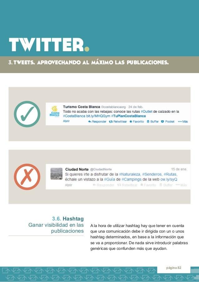 twitter.  3. tweets. aprovechando al máximo las publicaciones.  página 82  A la hora de utilizar hashtag hay que tener en ...