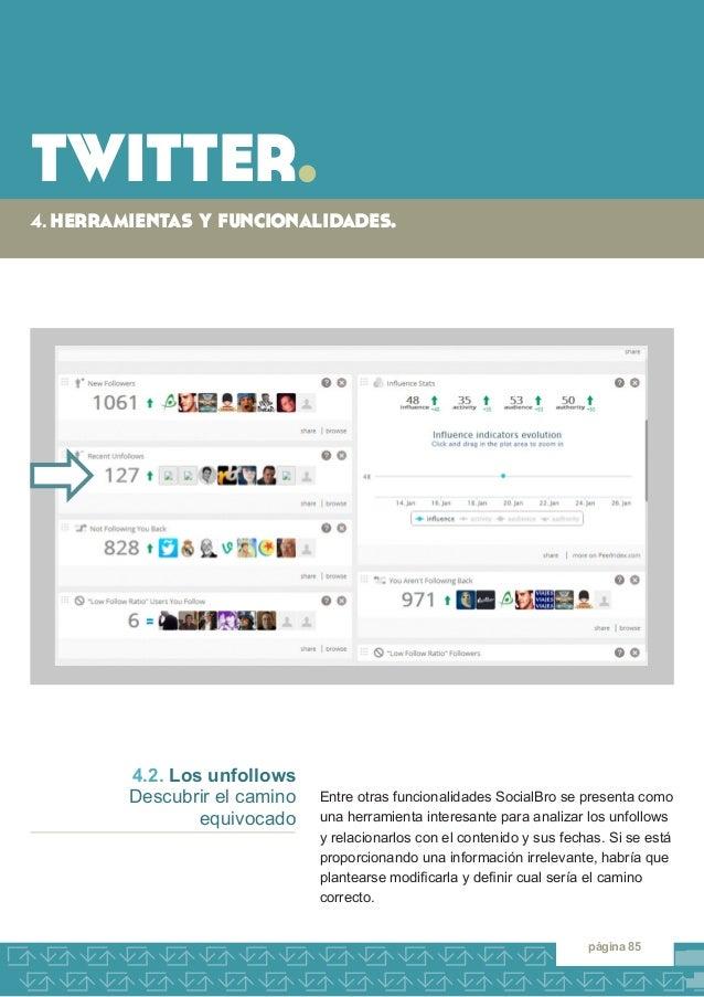 twitter.  4. herramientas y funcionalidades.  página 85  Entre otras funcionalidades SocialBro se presenta como una herram...