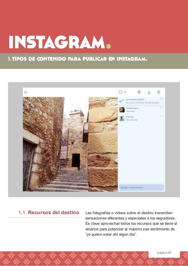 instagram.  1. tipos de contenido para publicar en instagram.  página 92  1.1. Recursos del destino  Las fotografías o víd...