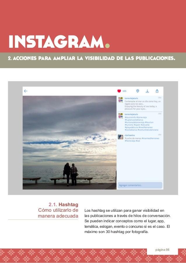instagram.  página 98  2.1. Hashtag  Cómo utilizarlo de  manera adecuada  Los hashtag se utilizan para ganar visibilidad e...