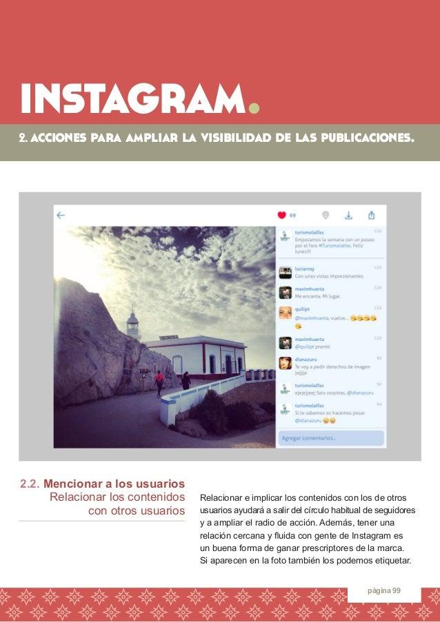 instagram.  página 99  2.2. Mencionar a los usuarios  Relacionar los contenidos  con otros usuarios  Relacionar e implicar...