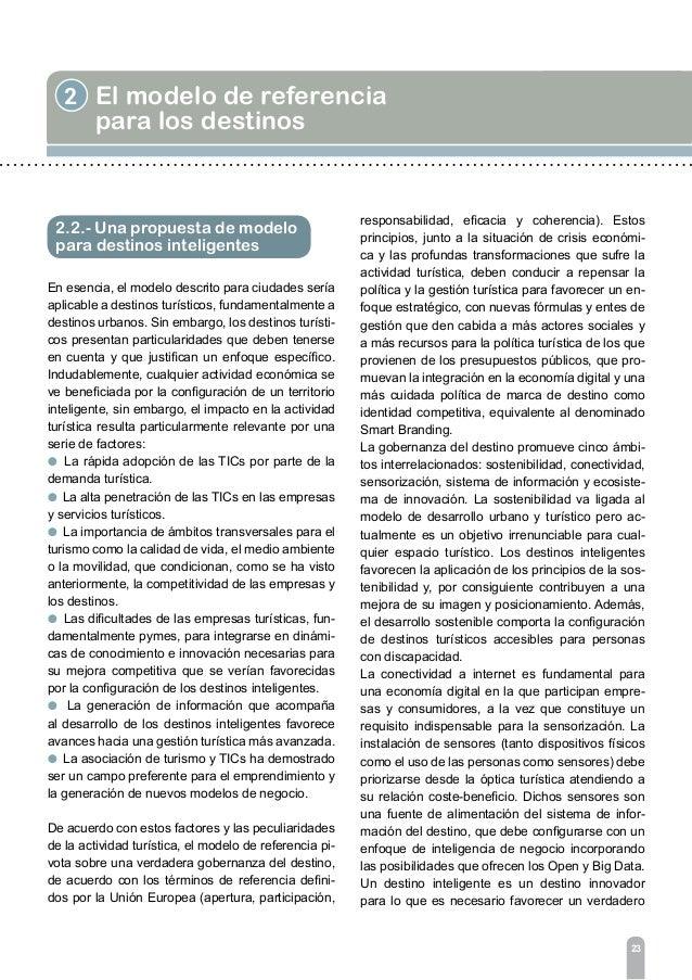 25 3Gobernanza Como en las Smart Cities, el impulso hacia un des- tino inteligente surge de un replanteamiento de la polít...